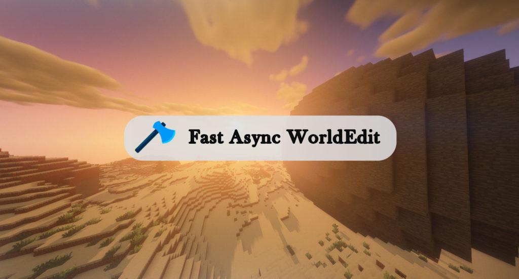 Fast Async WorldEdit